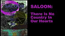 SALOON: There Is No Country In Our Hearts, 2014