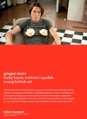 Lucky Kunst. The Rise and Fall of Young British Art Georg Muir