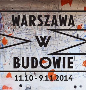 WARSAW UNDER CONSTRUCTION 6 The City of Artists