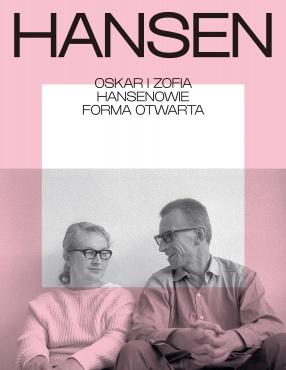 Oskar i Zofia Hansenowie - Forma Otwarta (katalog wystawy)