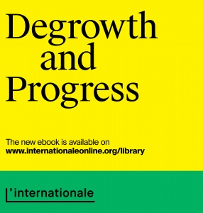 Degrowth and Progress Edited by L\'internationale Online