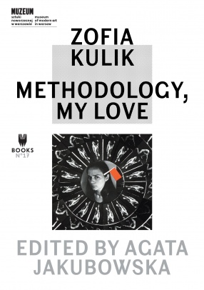Zofia Kulik. Methodology, My Love