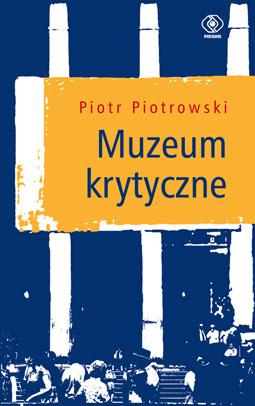 8c5a888162d61 Muzeum krytyczne. Gdzie jest Muzeum? - Muzeum Sztuki Nowoczesnej w ...